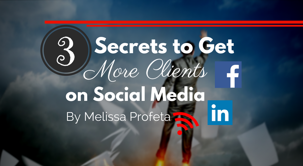 3 Secrets To Get More Clients on Social Media Groups